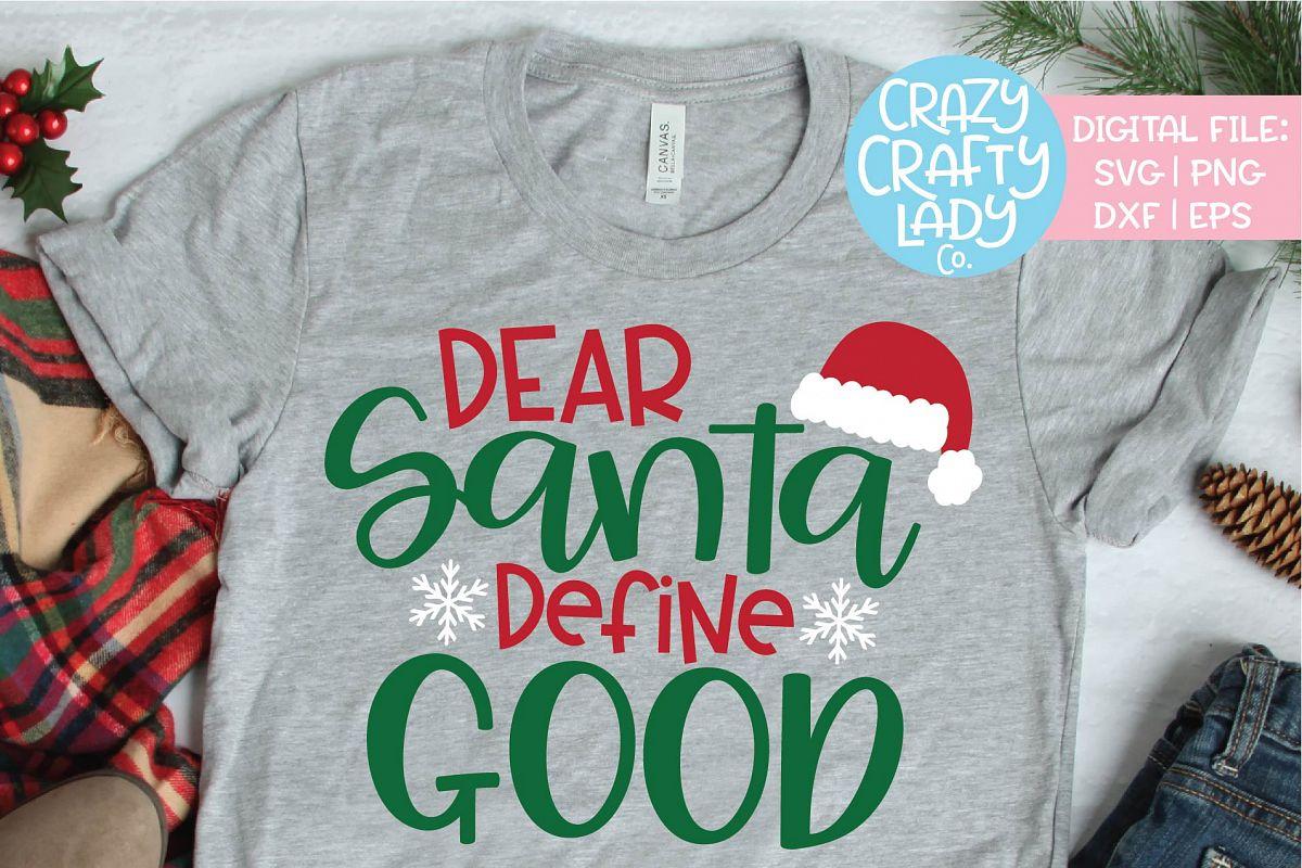 Dear Santa Define Good Christmas SVG DXF EPS PNG Cut File example image 1