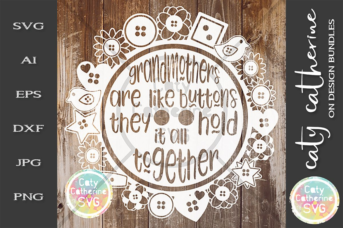 Grandmothers Are Like Buttons They Hold It All Together SVG example image 1