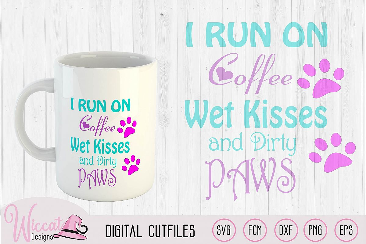 Dog love and Coffee quote svg, I run on coffee svg, wet kis example image 1