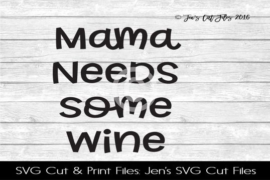 Mama Needs Some Wine SVG Cut File example image 1