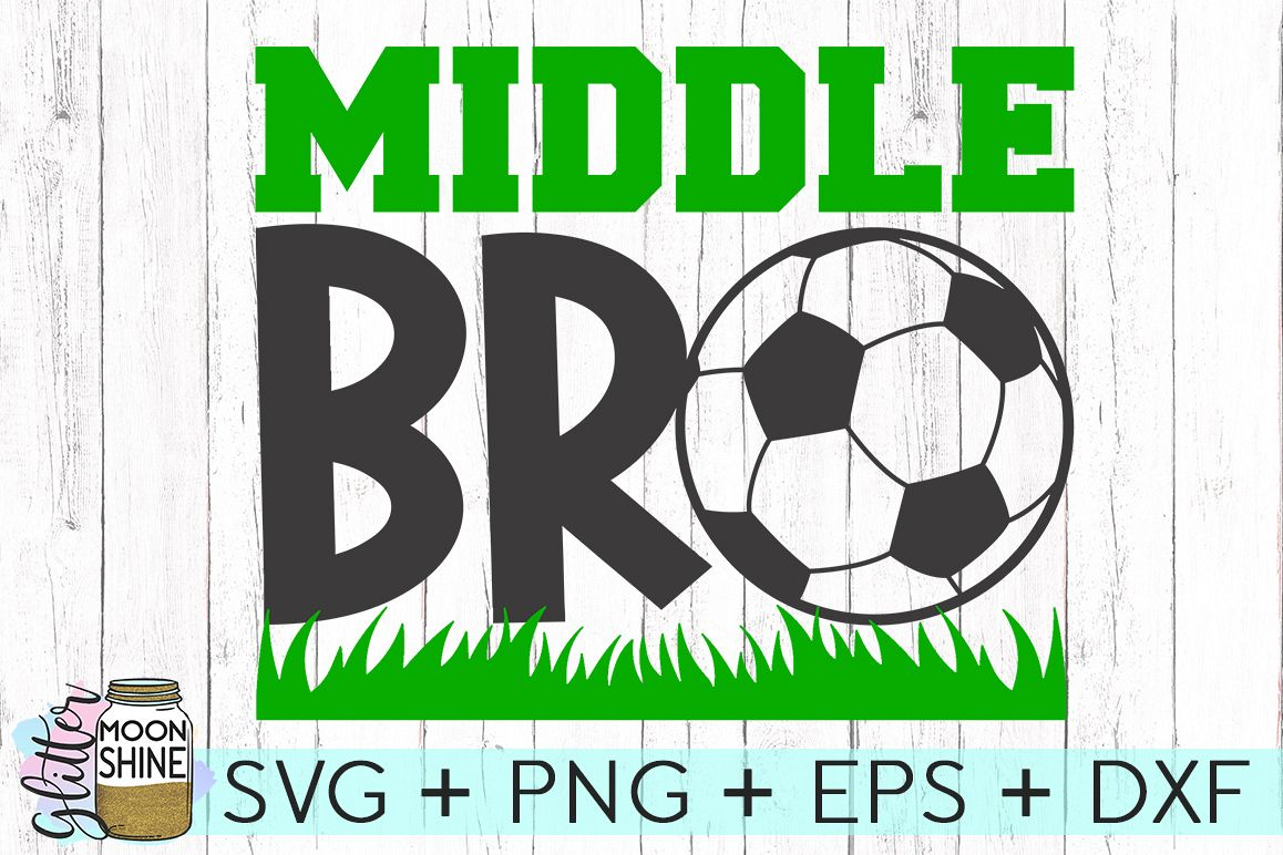 Middle Bro Soccer SVG DXF PNG EPS Cutting Files example image 1