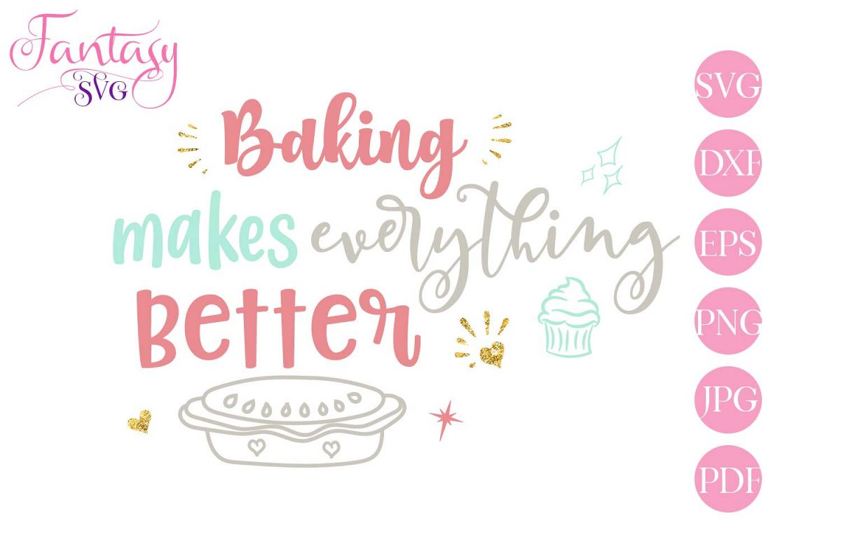 Baking Makes Everything Better - svg cut file example image 1