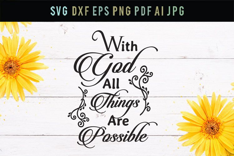 With God all things are possible, god svg, cut file, dxf,eps example image 1