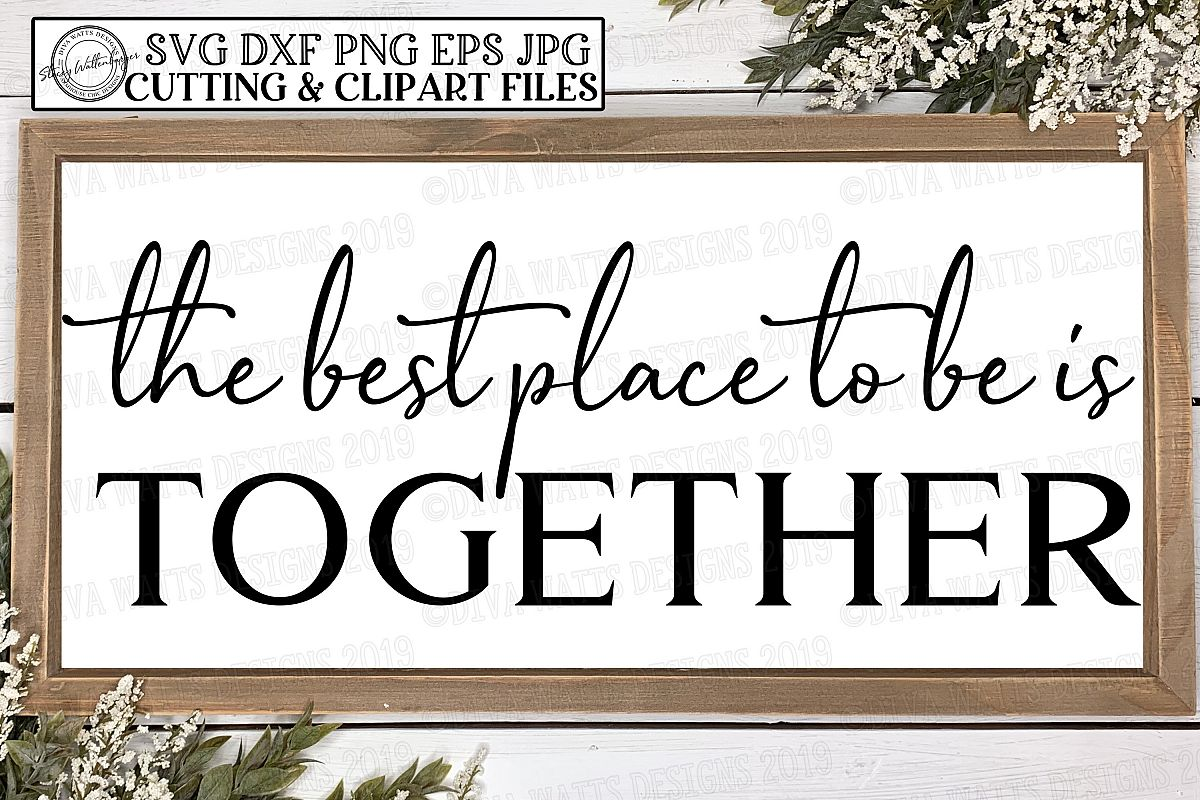 The Best Place To Be Is Together Farmhouse Cutting File example image 1