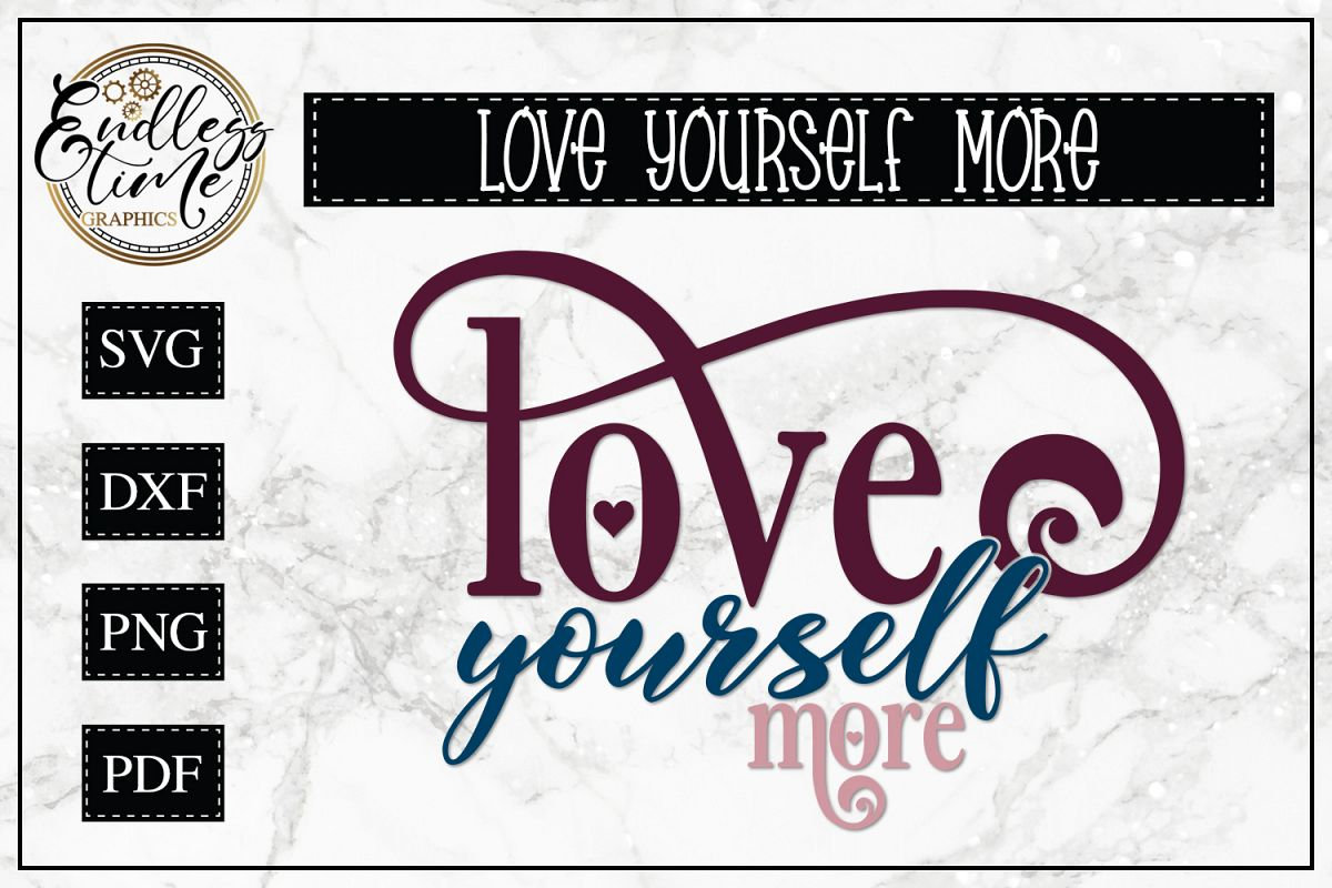 Love Yourself More, A Motivational Quote SVG Cut File example image 1