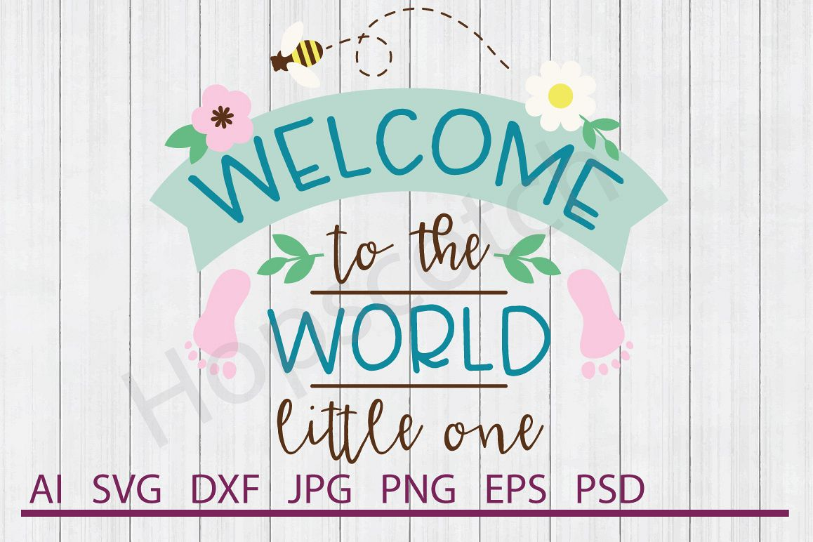 Welcome SVG, Welcome Little One SVG, DXF File, Cuttable File example image 1