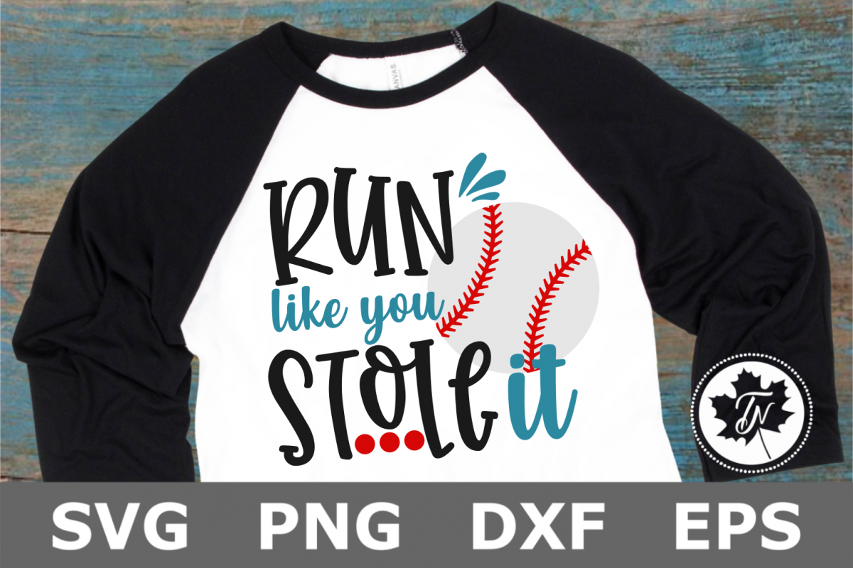 Run Like you Stole It - A Sports SVG Cut File example image 1