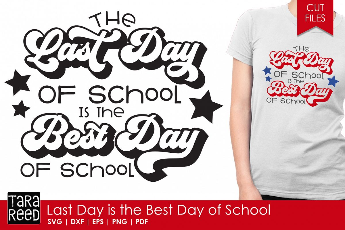 Last Day is the Best Day of School - SVG and Cut Files example image 1