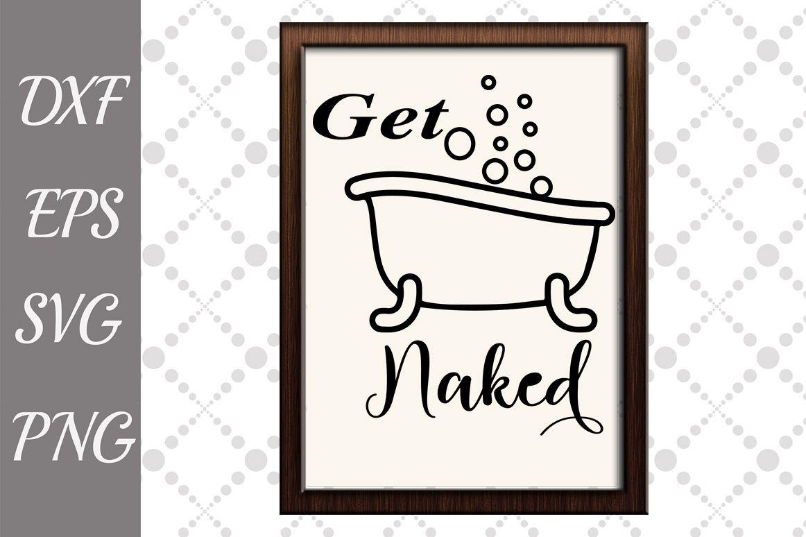Get Naked Svg Sign, BATHROOM SIGN SVG, Bathroom Humor Signs example image 1
