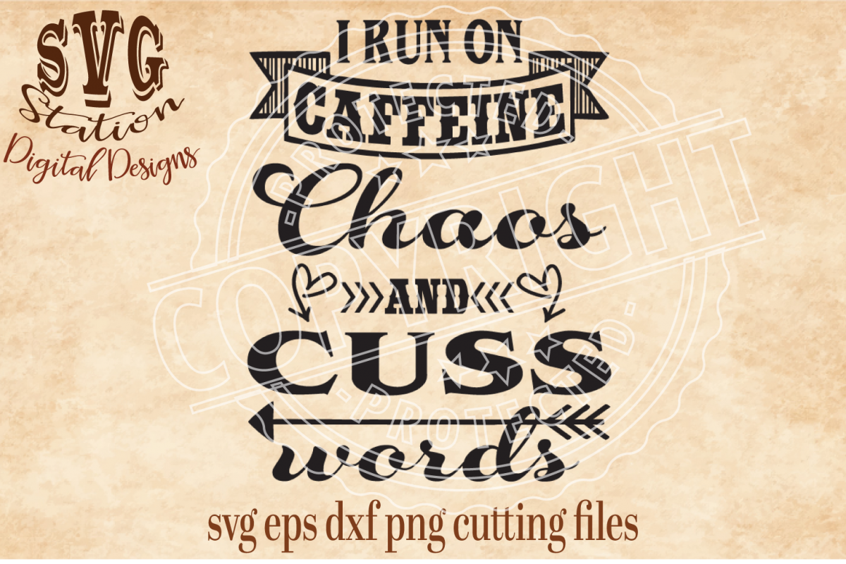 I Run On Caffeine Chaos And Cuss Words Cut File example image 1
