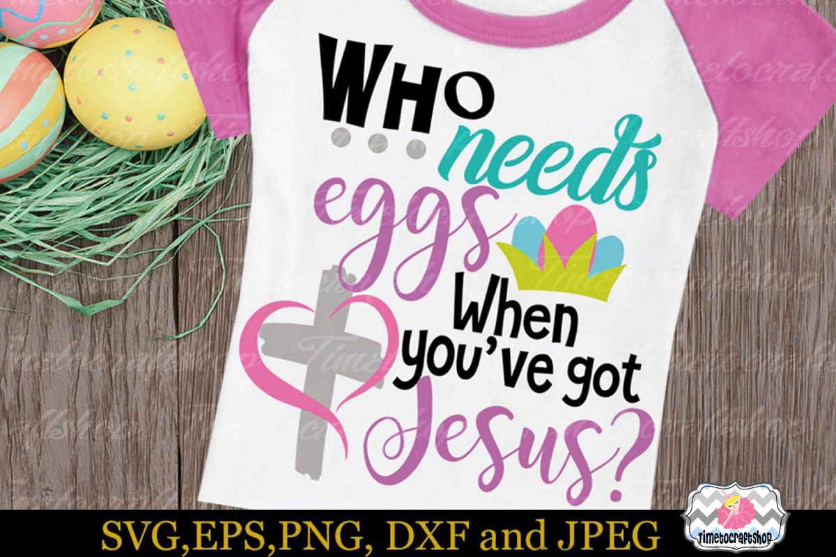 SVG, Eps, Dxf & Png Who needs eggs when you've got Jesus example image 1