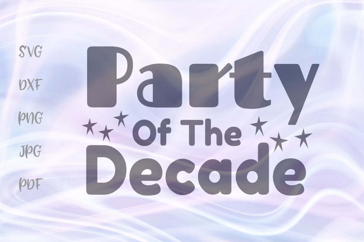 Party of the Decade Winter Holidays Sign Cut File SVG DXF