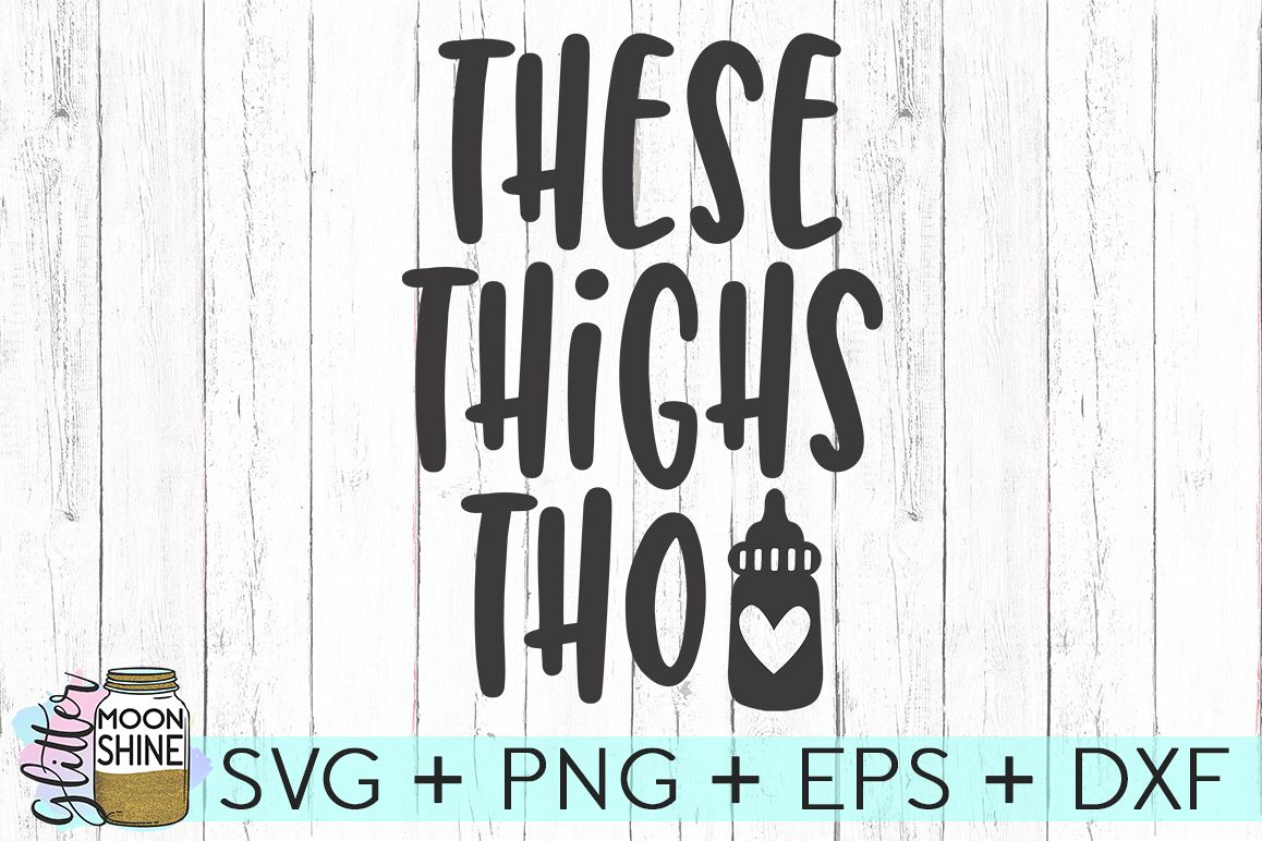 These Thighs Tho SVG DXF PNG EPS Cutting Files example image 1
