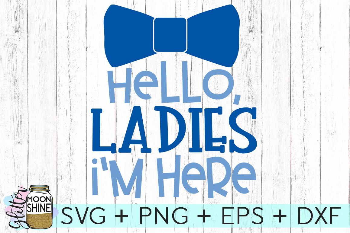 Hello Ladies I'm Here SVG DXF PNG EPS Cutting Files example image 1