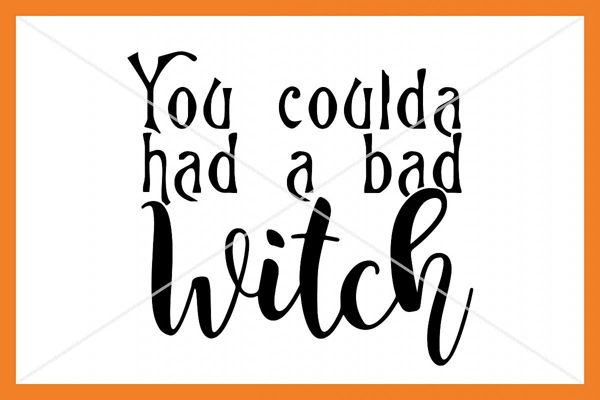 You coulda had a bad witch SVG Silhouette Cameo Cricut Cut