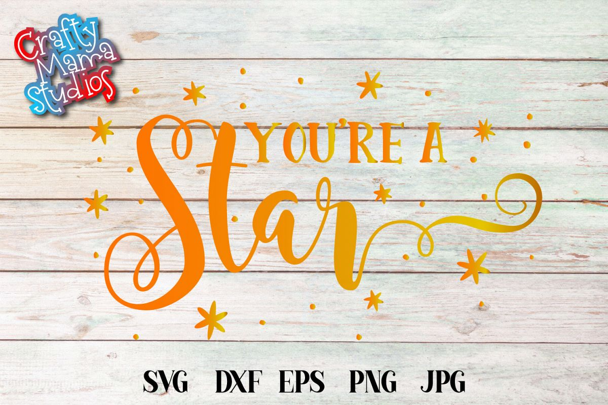 You're A Star SVG, Be Awesome Sublimation example image 1