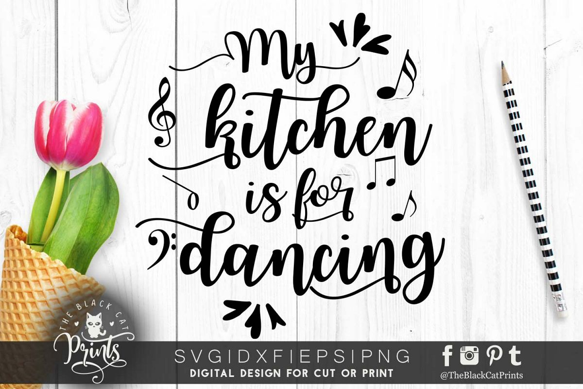 My kitchen is for dancing SVG PNG EPS DXF example image 1