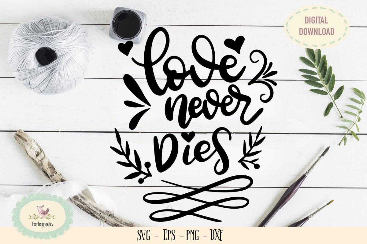 Love never dies hand lettering SVG Anniversary example image 1