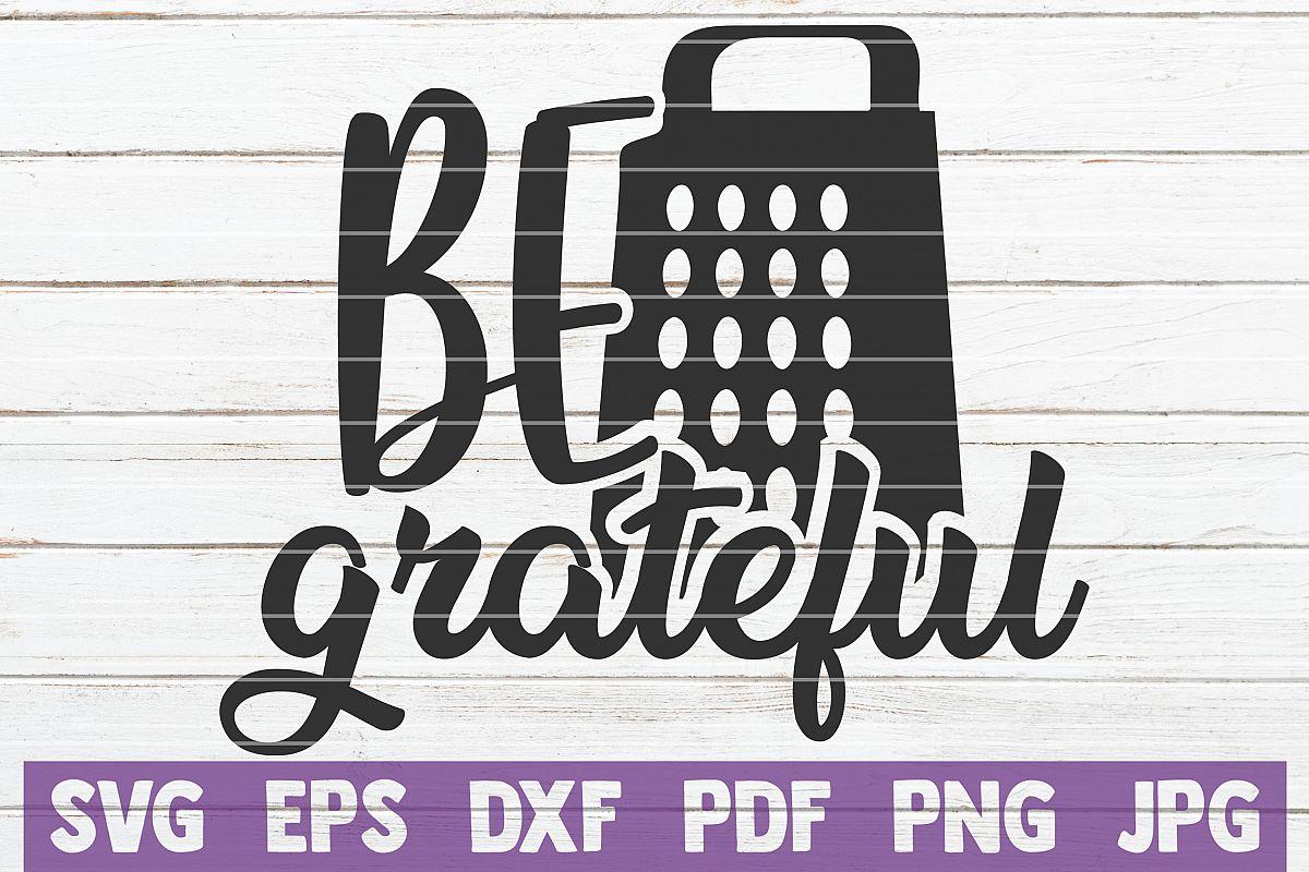 Be Grateful Svg Cut File Commercial Use 274198 Cut Files Design Bundles
