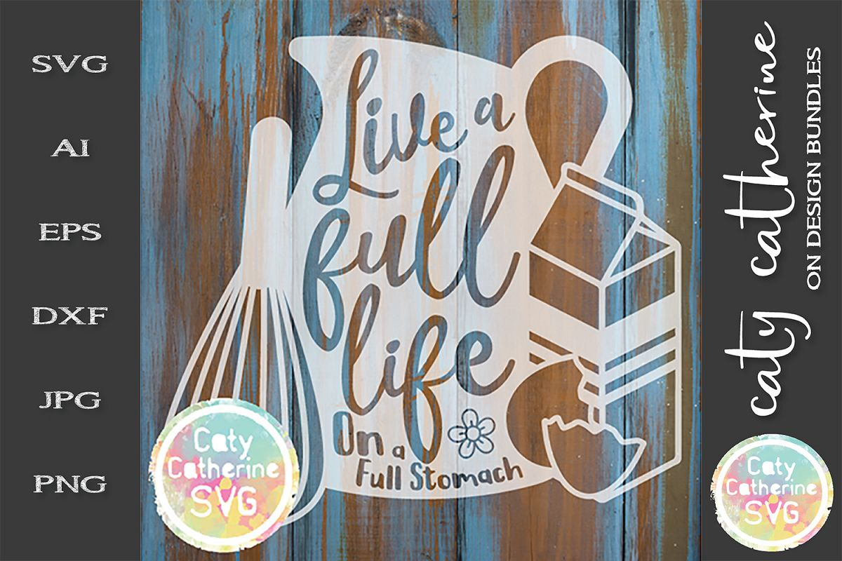 Live A Full Life On A Full Stomach SVG Cut File example image 1
