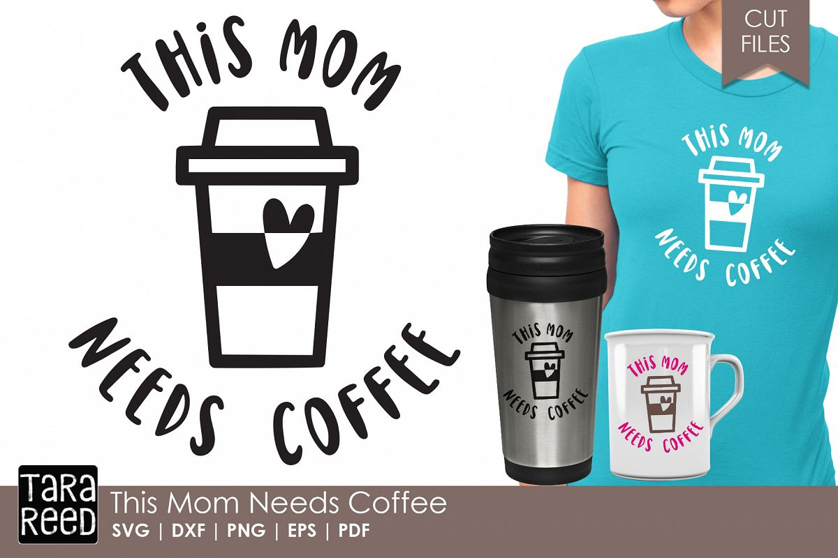 This Mom Needs Coffee - Family SVG & Cut Files for Crafters example image 1