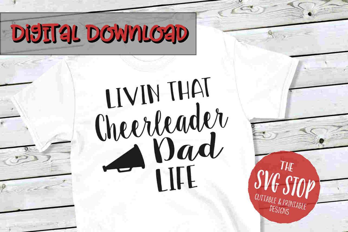 Cheerleader Dad Life -SVG, PNG, DXF example image 1