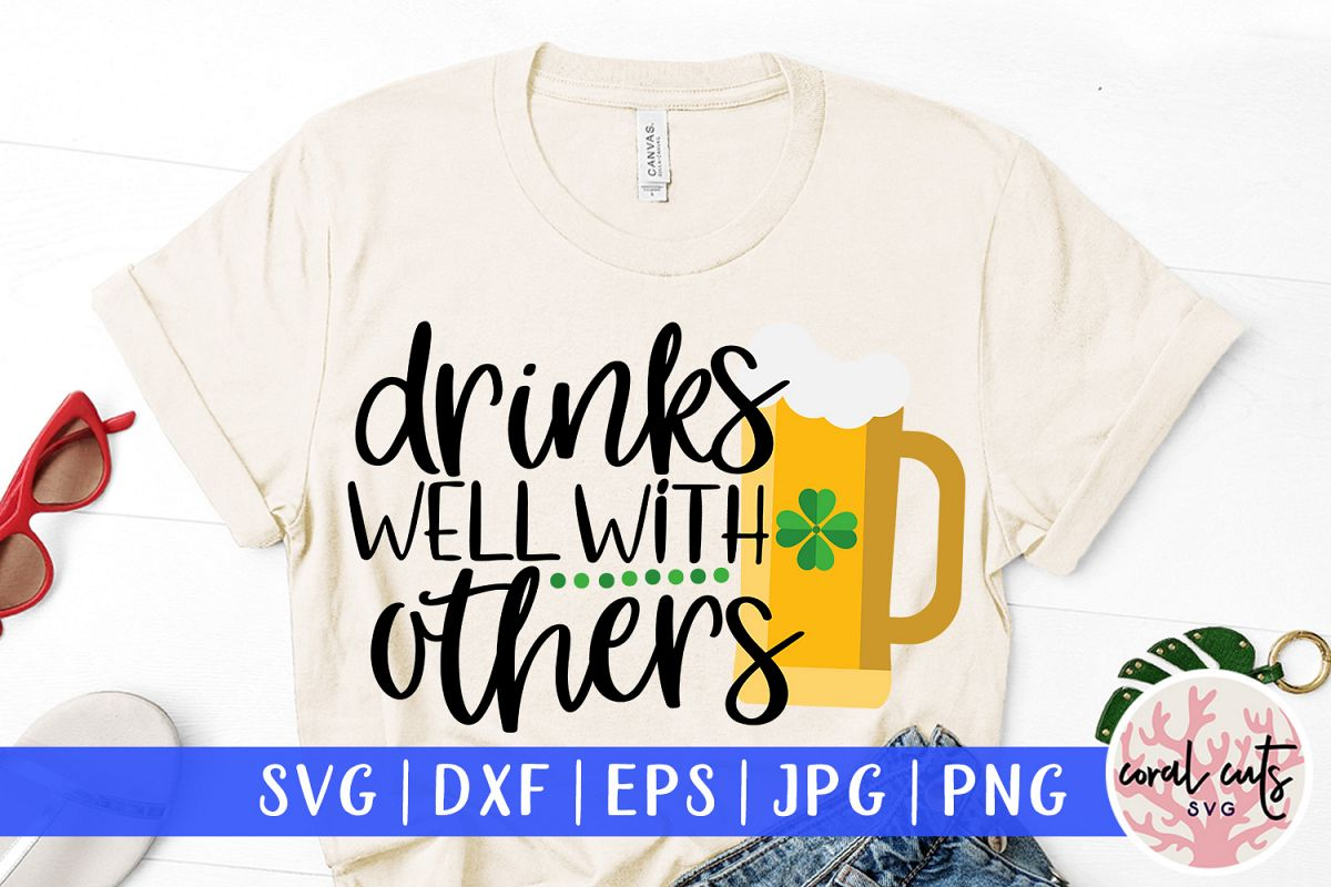 Drink well with others - St. Patrick's Day SVG EPS DXF PNG example image 1