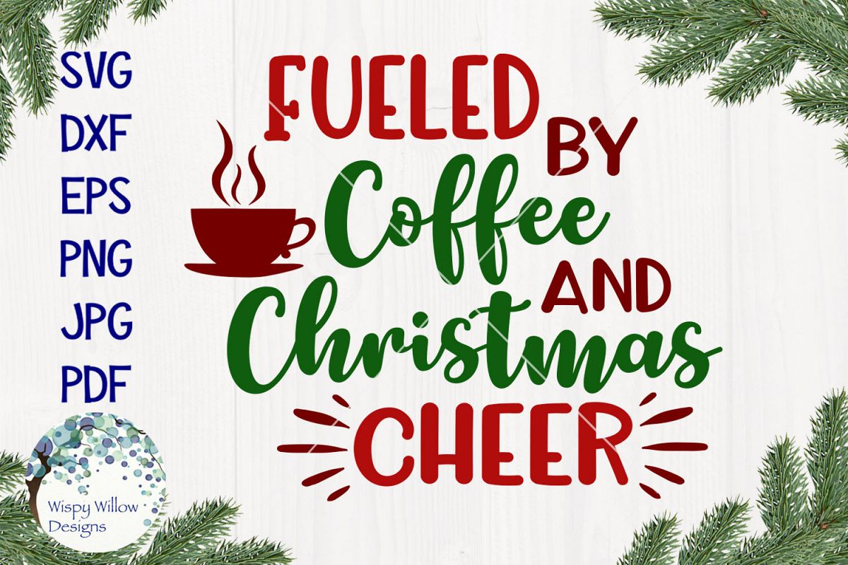 Fueled By Coffee and Christmas Cheer | Christmas SVG example image 1