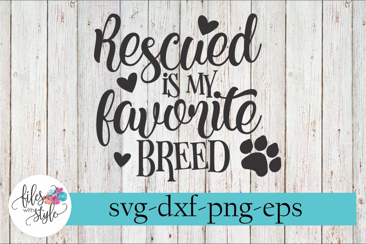 Rescued is my Favorite Breed Dog Lover SVG Cutting Files example image 1