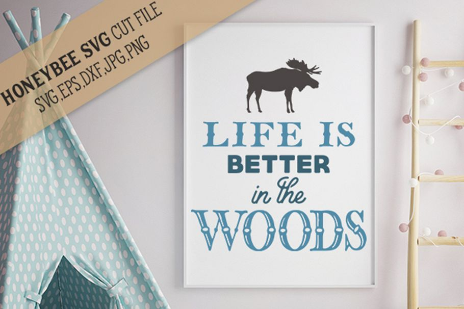 Life Is Better In The Woods svg example image 1