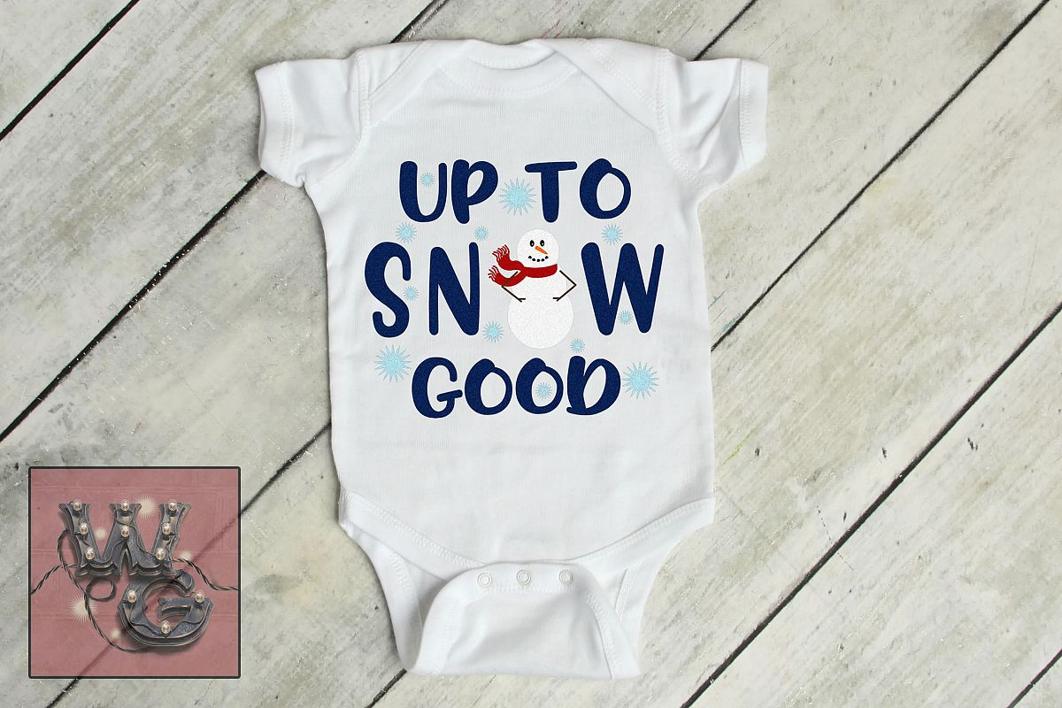 Up To Snow Good Snowman SVG DXF PNG JPG Comm example image 1