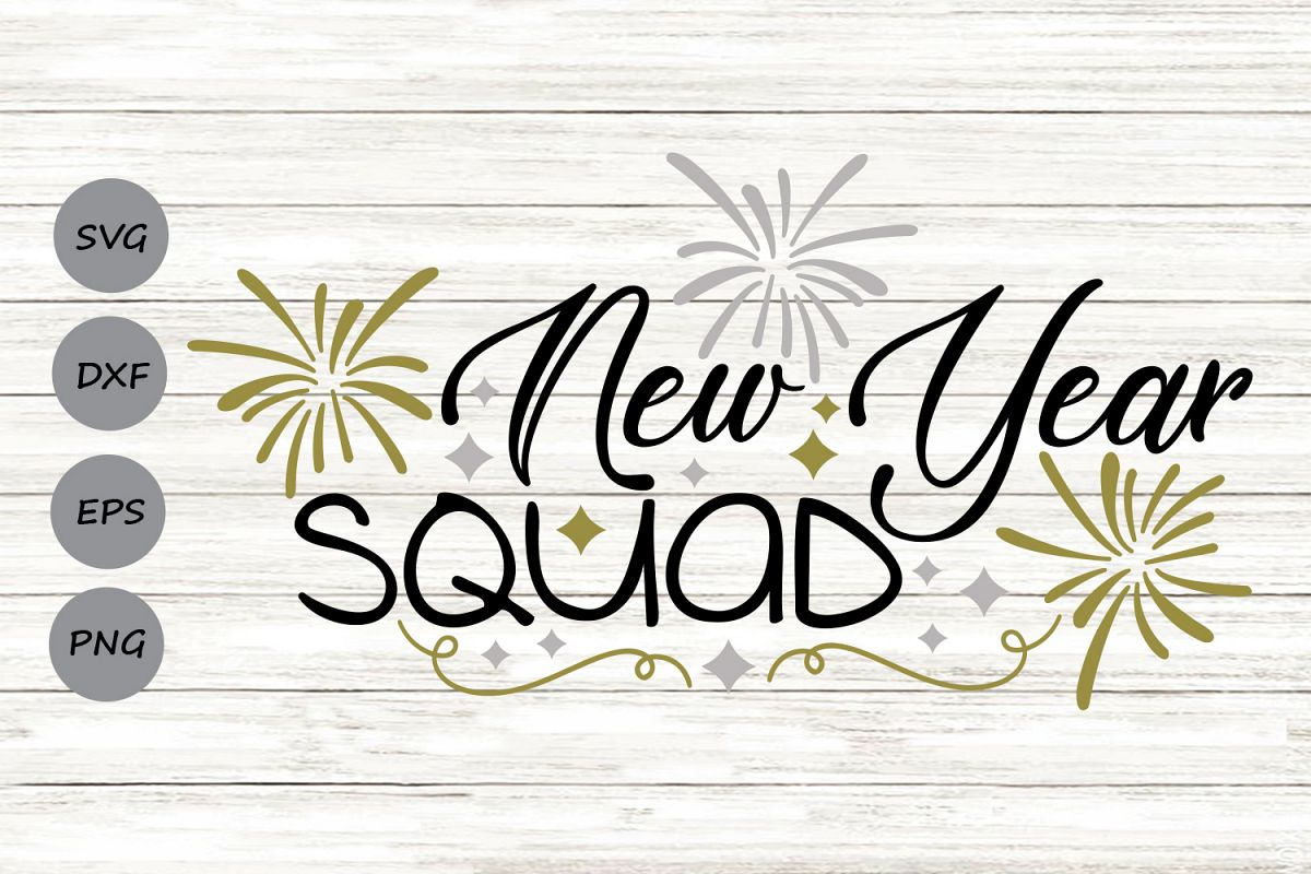 New Year Squad Svg, New Years Eve Svg, New Years Svg. example image 1