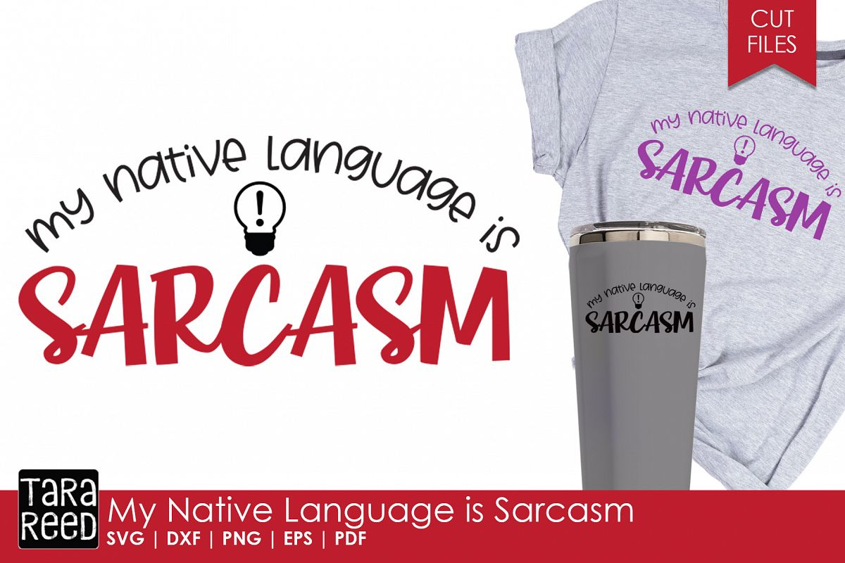 My Native Language is Sarcasm - Sarcastic SVG and Cut Files example image 1