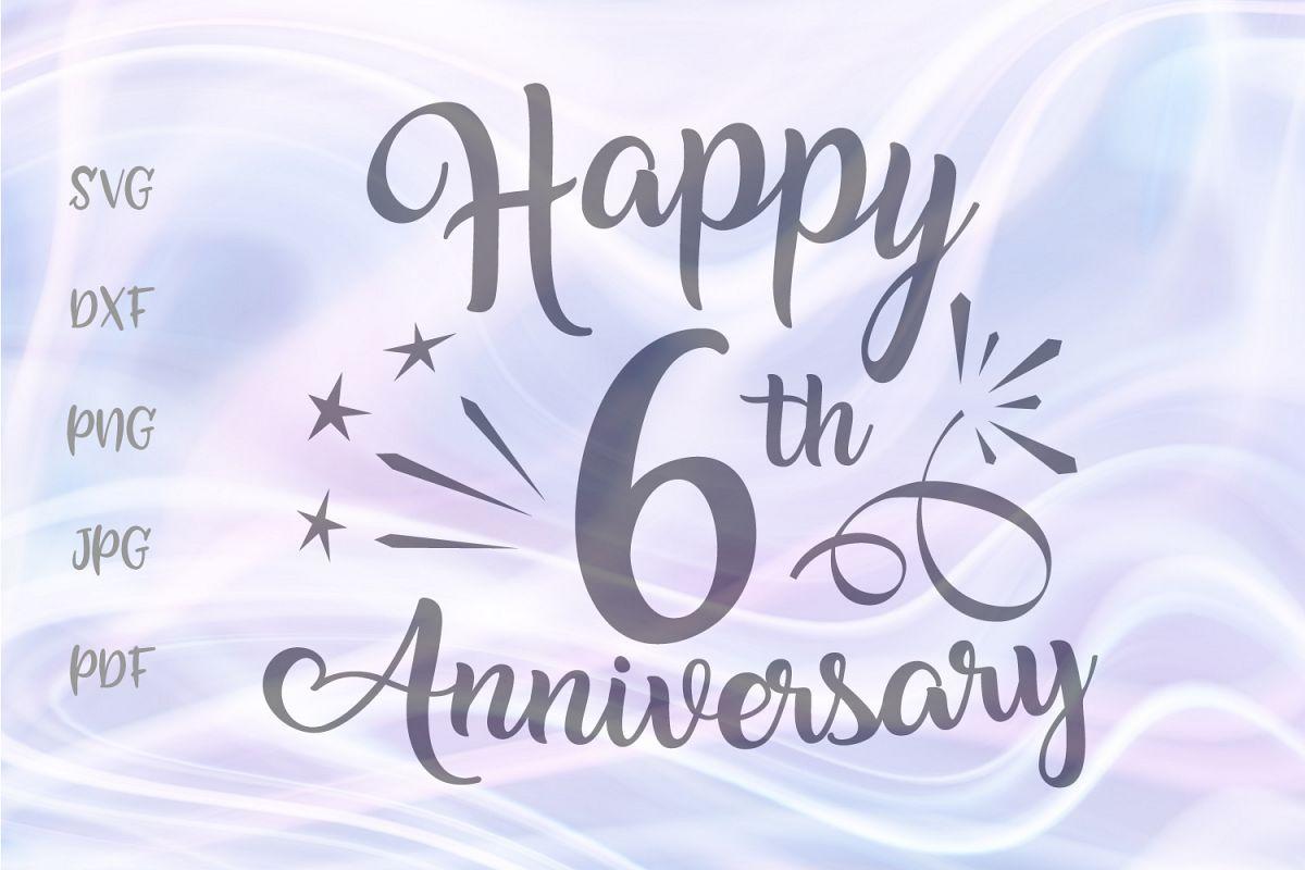 Happy 6th Anniversary Six Year Iron Sugar Wedding Sign SVG example image 1