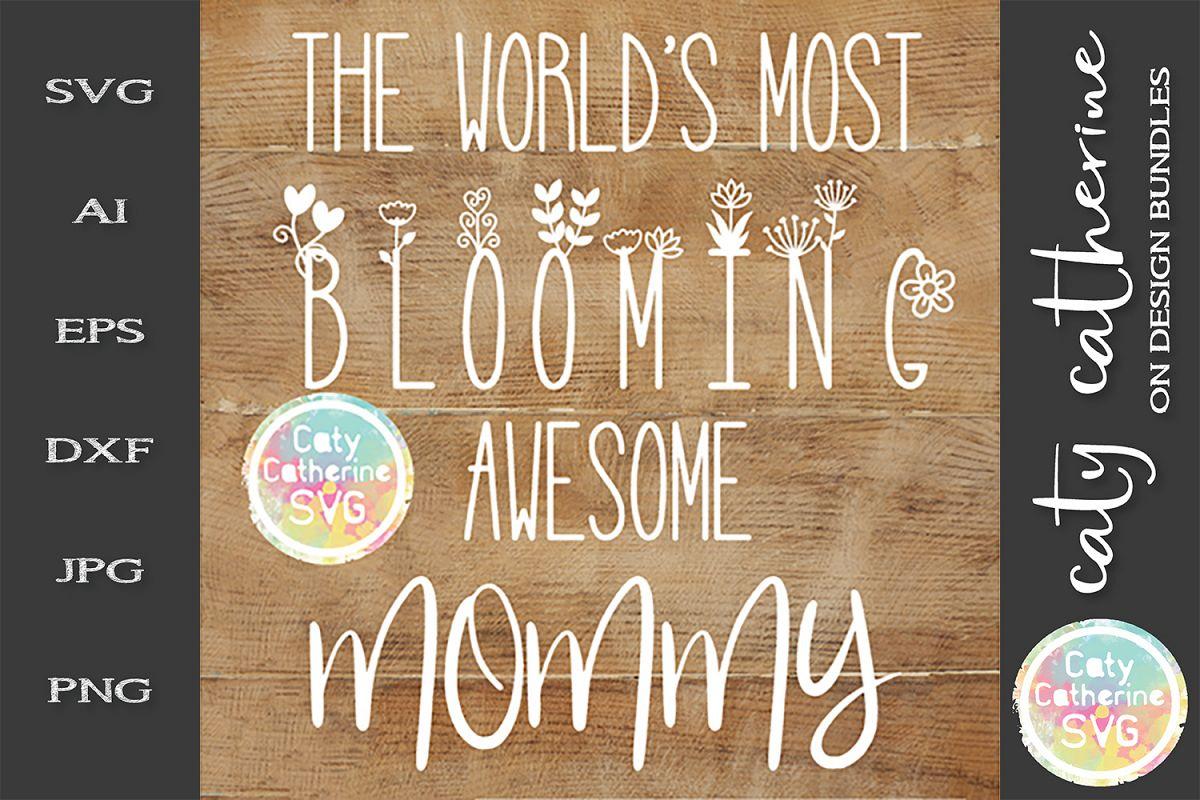 The World's Most Blooming Awesome Mommy SVG example image 1