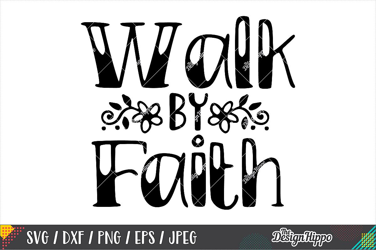 Walk By Faith SVG DXF PNG EPS Cricut & Silhouette Cut Files example image 1
