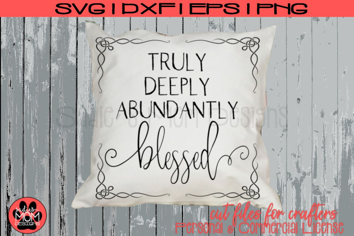 Truly Deeply Abundantly Blessed   Spiritual SVG Cut File example image 1
