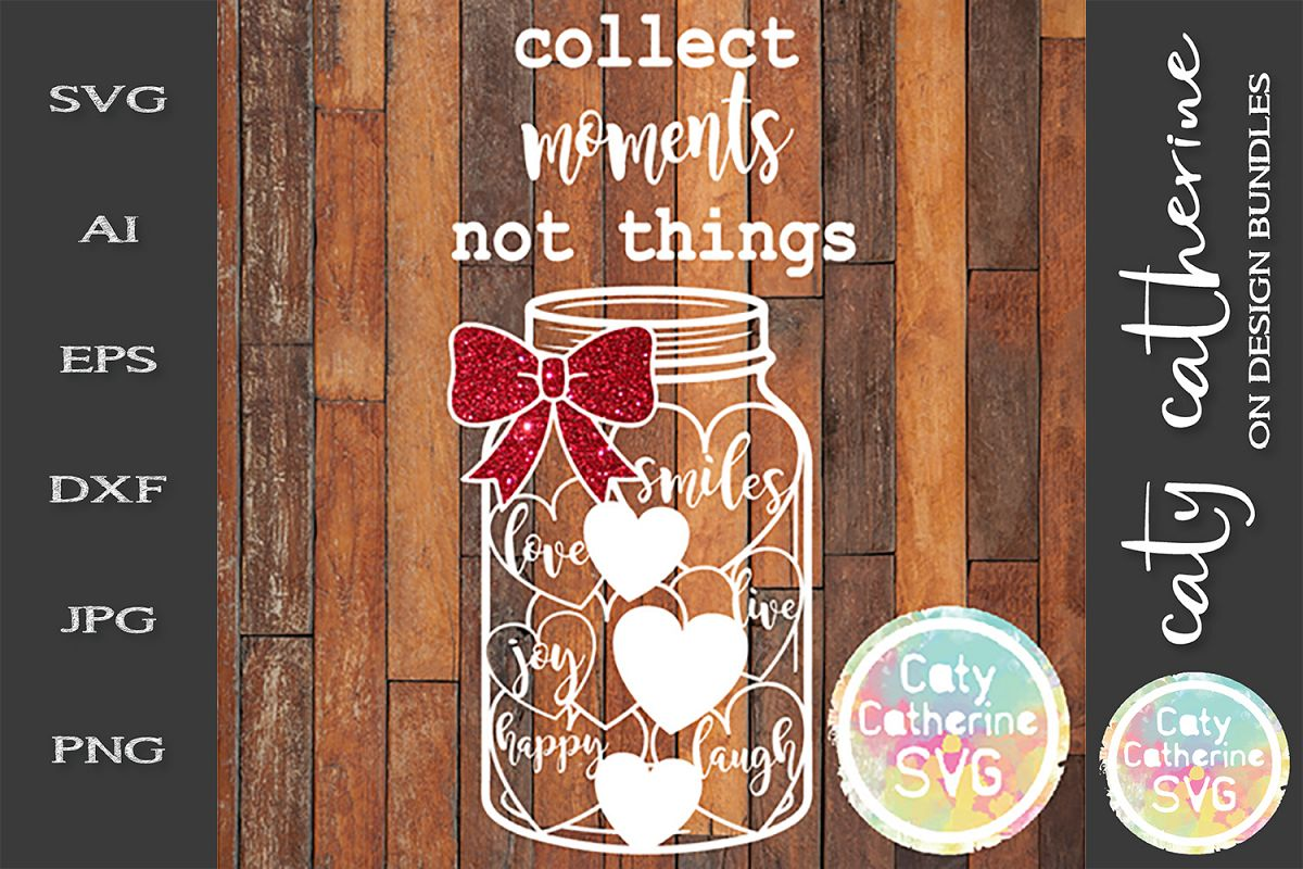 Collect Moments Not Things SVG Mason Jar Heart example image 1