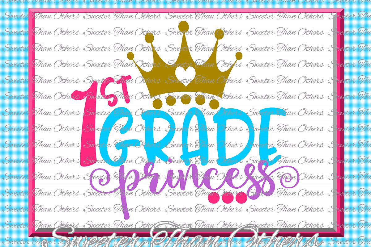First Grade princess SVG 1st Grade cut file Last Day of example image 1