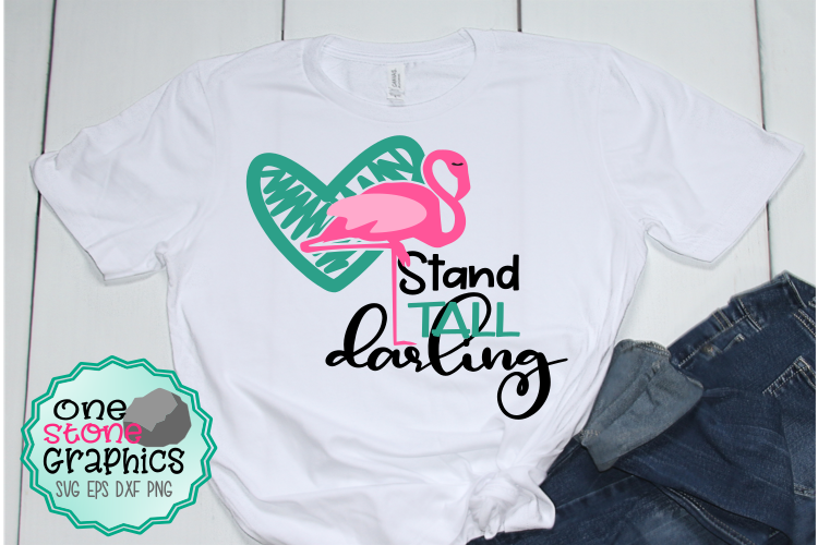 Stand tall darling,flamingo svg,flamingo svgs,summer sv example image 1