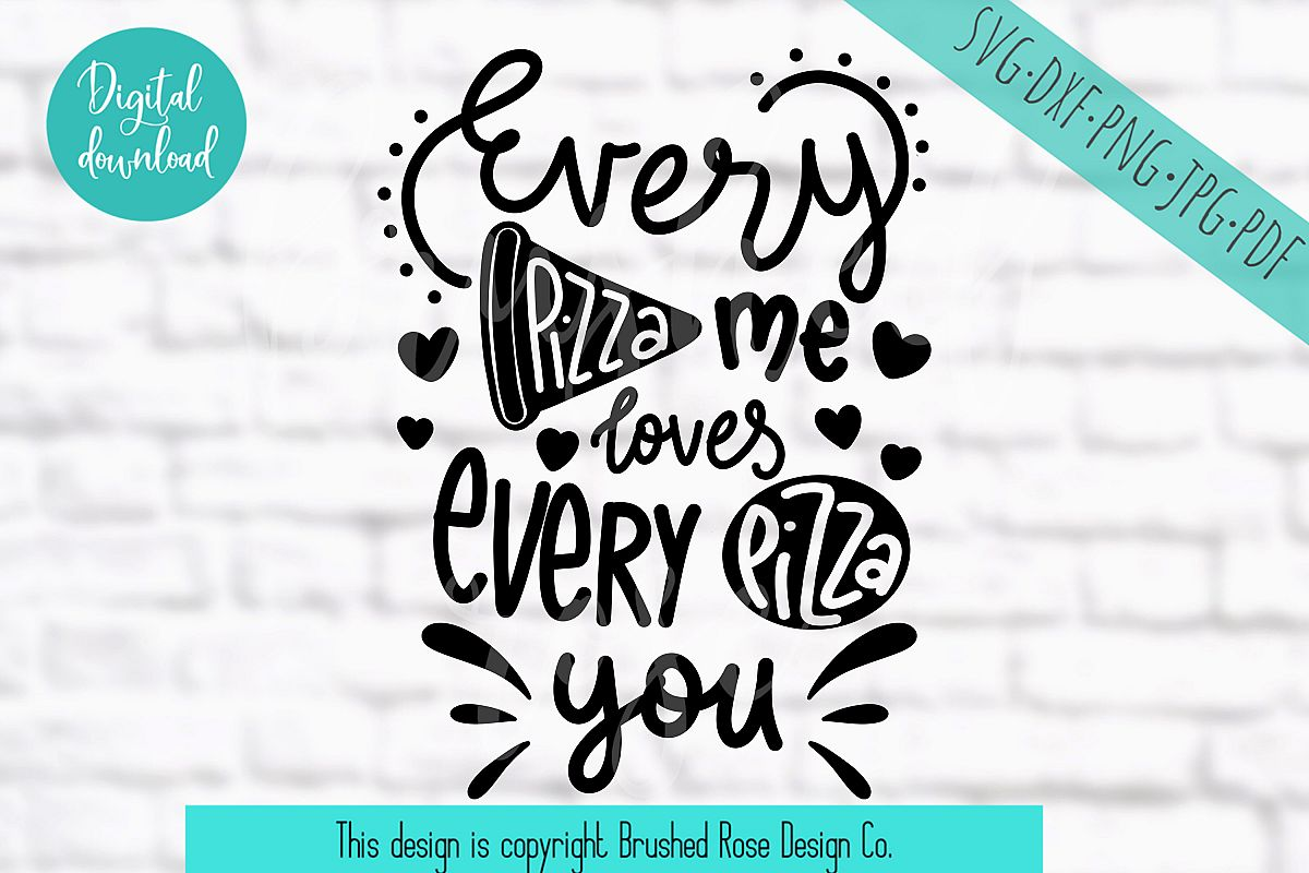 every pizza me loves every pizza you -valentine svg,clip art example image 1