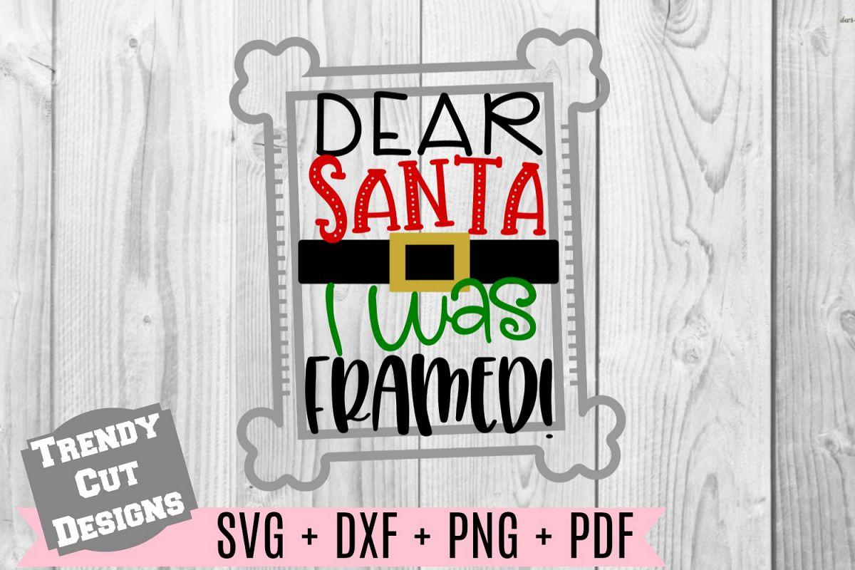 Dear Santa I was Framed SVG example image 1