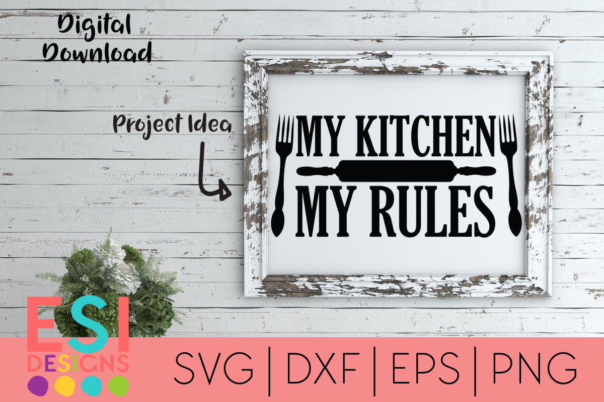 Kitchen SVG| My Kitchen My Rules | Home and Family| example image 1