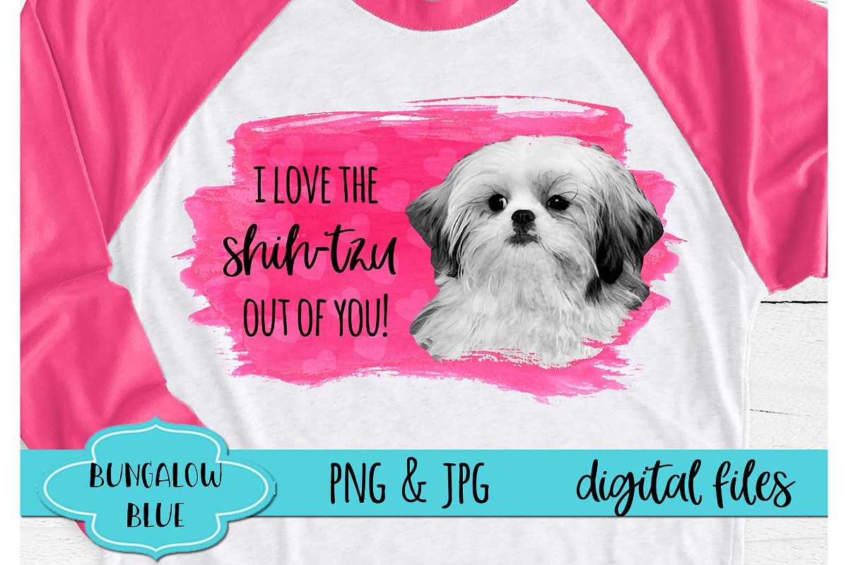 I Love The Shih Tzu Out of You Funny Valentine Download example image 1