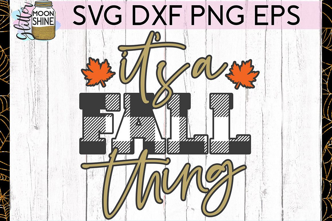 It's A Fall Thing SVG DXF PNG EPS Cutting Files example image 1