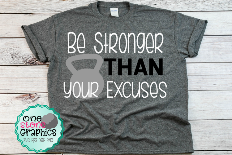 Be stronger than your excuses svg,working out svg,fitness example image 1