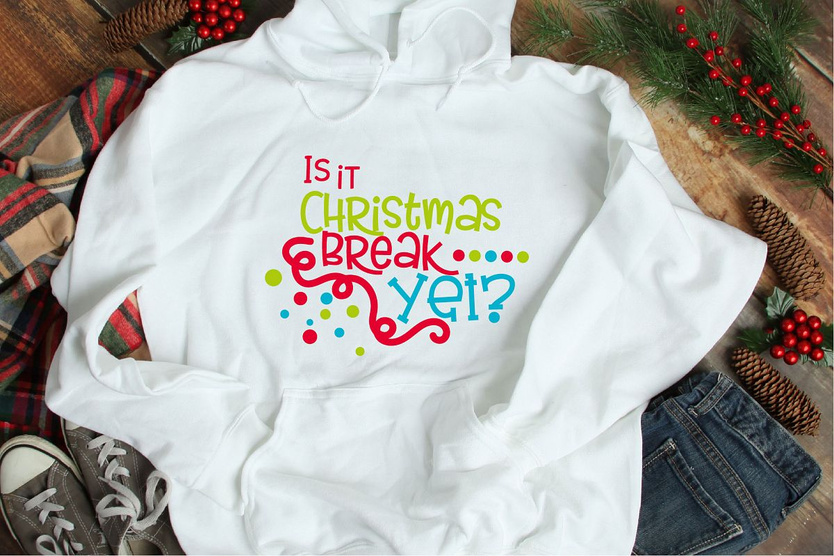 Christmas SVG, Is It Christmas Break Yet Sublimation example image 1