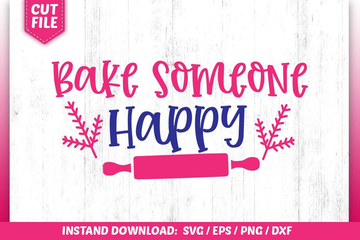 Bake Someone Happy SVG example image 1