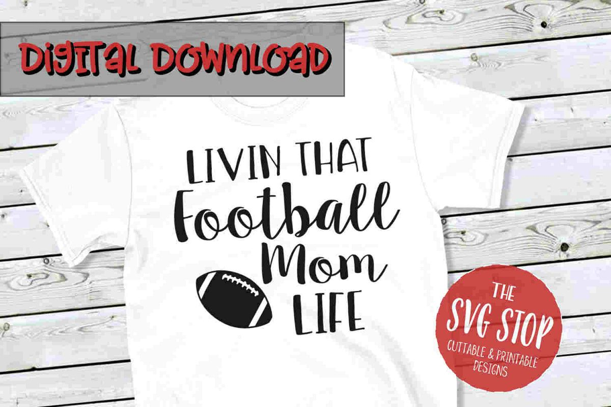 Football Mom Life -SVG, PNG, DXF example image 1