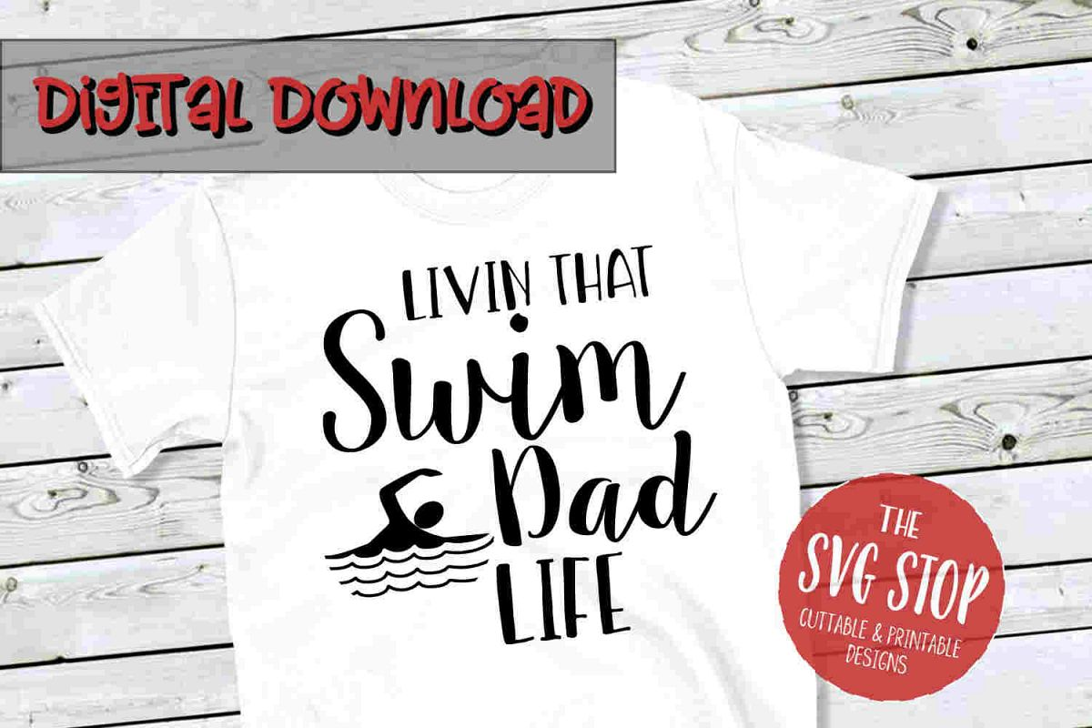Swim Dad Life -SVG, PNG, DXF example image 1
